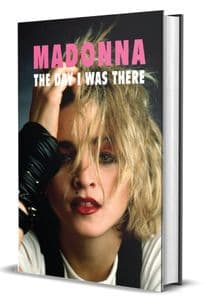 MADONNA : THE DAY I WAS THERE - HARDBACK BOOK