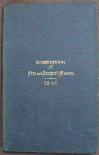 1847 Edition CONSTITUTIONS OF FREE AND ACCEPTED MASONS Signed Hardback