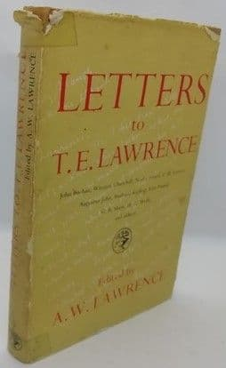 A. W. Lawrence LETTERS TO T. E. LAWRENCE First Edition 1962