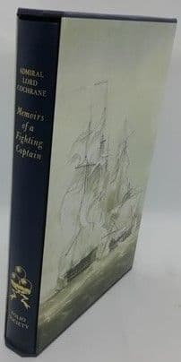 Admiral Lord Cochrane MEMOIRS OF A FIGHTING CAPTAIN Folio Society 2007