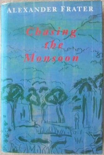 Alexander Frater CHASING THE MONSOON First Edition Signed