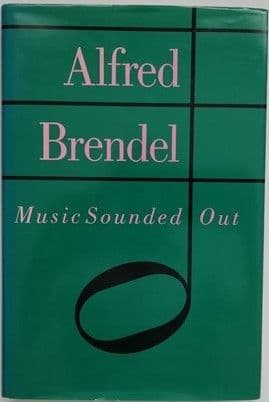 Alfred Brendel MUSIC SOUNDED OUT Signed Hardback