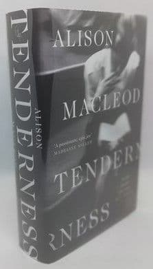 Alison MacLeod TENDERNESS Signed Limited Edition