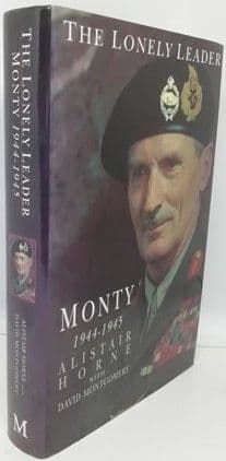 Alistair Horne David Montgomery THE LONELY LEADER: MONTY 1944-1945 First Edition Double Signed