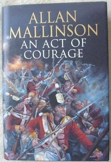 Allan Mallinson AN ACT OF COURAGE First Edition Signed