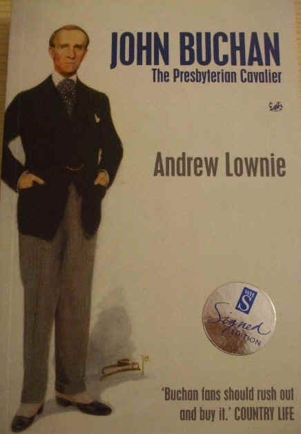 Andrew Lownie JOHN BUCHAN The Presbyterian Cavalier First Edition Paperback Signed