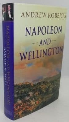 Andrew Roberts NAPOLEON AND WELLINGTON First Edition Signed