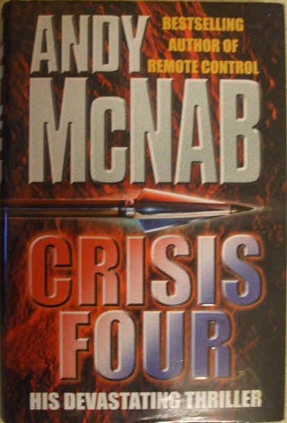 Andy McNab CRISIS FOUR First Edition Signed