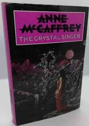 Anne McCaffrey THE CRYSTAL SINGER First Edition