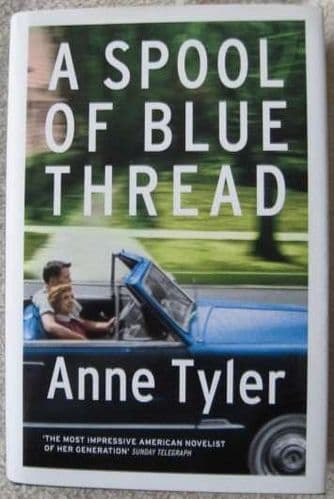 Anne Tyler A SPOOL OF BLUE THREAD First Edition Signed