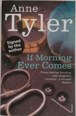 Anne Tyler IF MORNING EVER COMES Signed Paperback