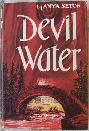Anya Seton DEVIL WATER First Edition