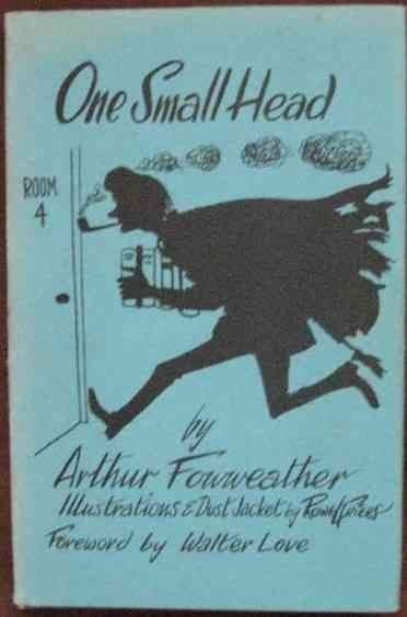 Arthur Fowweather ONE SMALL HEAD First Edition Triple Signed