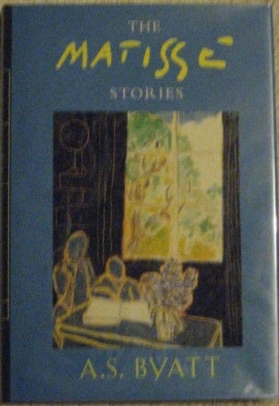 AS Byatt THE MATISSE STORIES First Edition Signed