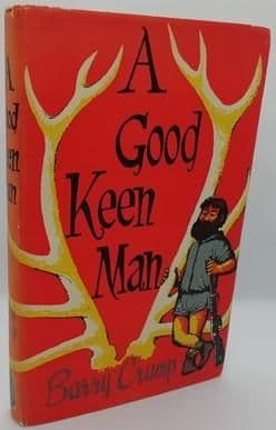 Barry Crump A GOOD KEEN MAN Reprint Hardback 1962