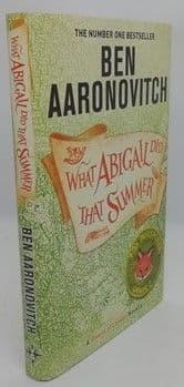 Ben Aaronovitch WHAT ABIGAIL DID THAT SUMMER First Edition Signed