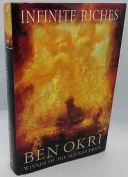 Ben Okri INFINITE RICHES First Edition Signed
