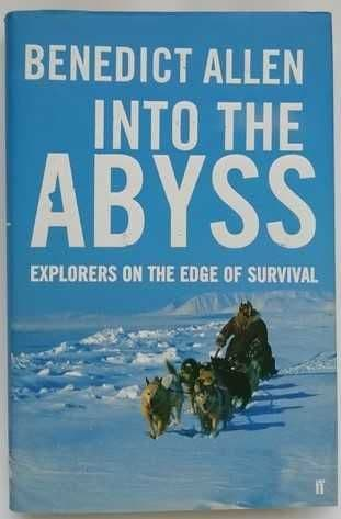 Benedict Allen INTO THE ABYSS Signed Hardback