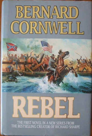 Bernard Cornwell REBEL First Edition