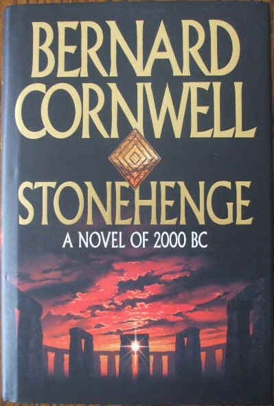 Bernard Cornwell STONEHENGE A NOVEL OF 2000 BC First Edition