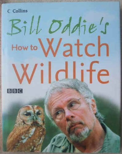 Bill Oddie HOW TO WATCH WILDLIFE First Edition Signed