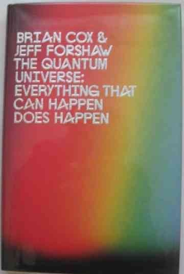 Brian Cox Jeff Forshaw THE QUANTUM UNIVERSE First Edition Double Signed
