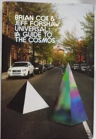 Brian Cox Jeff Forshaw UNIVERSAL: A GUIDE TO THE COSMOS First Edition Signed