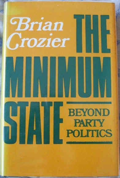 Brian Crozier THE MINIMUM STATE Signed First Edition