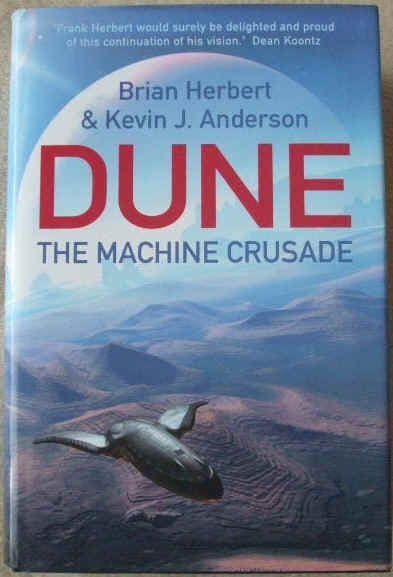 Brian Herbert Kevin J Anderson DUNE THE MACHINE CRUSADE First Edition