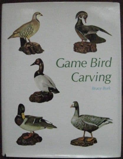 Bruce Burk GAME BIRD CARVING Eleventh Printing 1972