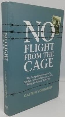 Calton Younger NO FLIGHT FROM THE CAGE Multi Signed Hardback