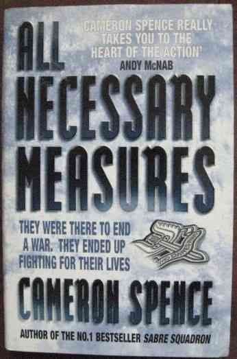 Cameron Spence ALL NECESSARY MEASURES First Edition Signed