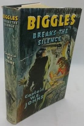 Captain W E Johns BIGGLES BREAKS THE SILENCE First Edition