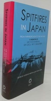 Cecil Boy Bouchier SPITFIRES IN JAPAN First Edition Multi Signed