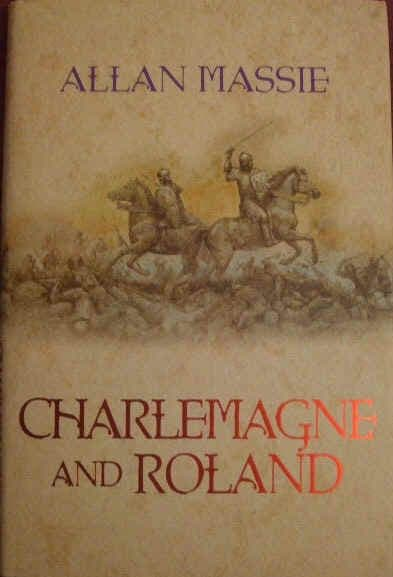 CHARLEMAGNE AND ROLAND Allan Massie First Edition