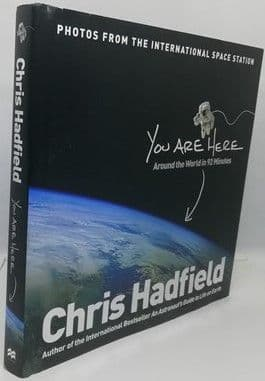 Chris Hadfield YOU ARE HERE First Edition Signed