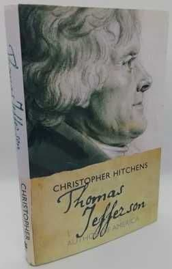 Christopher Hitchens THOMAS JEFFERSON AUTHOR OF AMERICA First Edition
