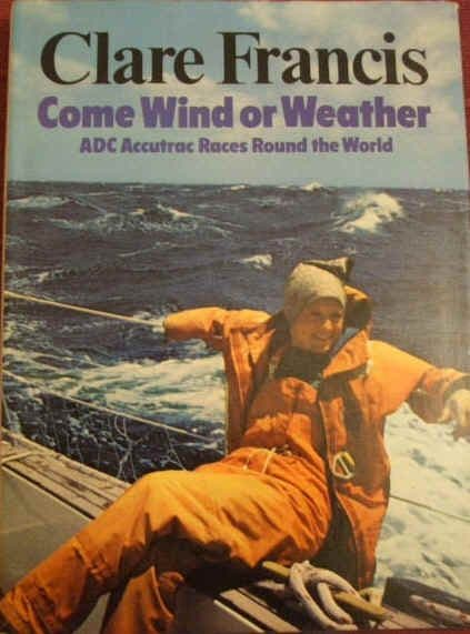 Clare Francis COME WIND OR WEATHER First Edition Signed