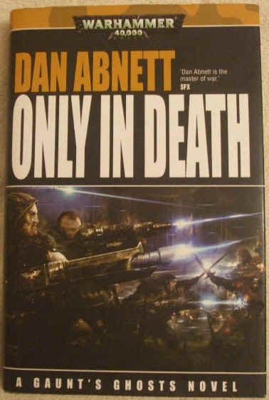 Dan Abnett ONLY IN DEATH First Edition