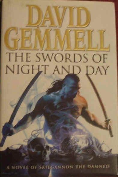 David Gemmell THE SWORDS OF NIGHT AND DAY First Edition