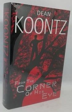 Dean Koontz FROM THE CORNER OF HIS EYE First Edition Signed