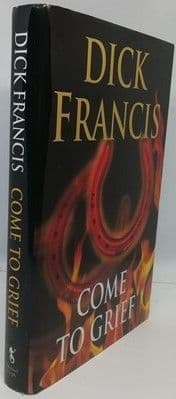 Dick Francis COME TO GRIEF First Edition Signed