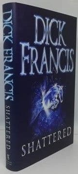 Dick Francis SHATTERED First Edition Signed