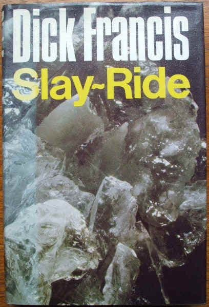 Dick Francis SLAY RIDE First Edition