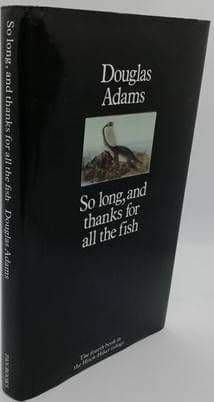 Douglas Adams SO LONG AND THANKS FOR ALL THE FISH First Edition