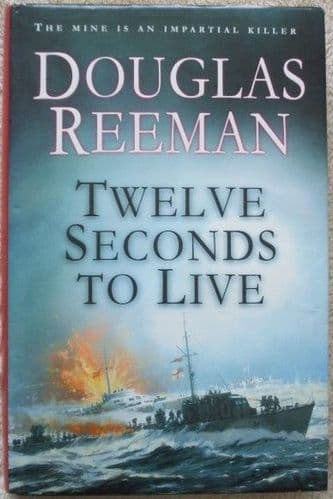 Douglas Reeman TWELVE SECONDS TO LIVE First Edition Signed