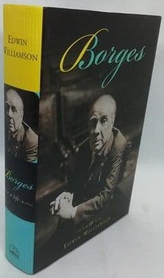 Edwin Williamson BORGES: A LIFE First Edition
