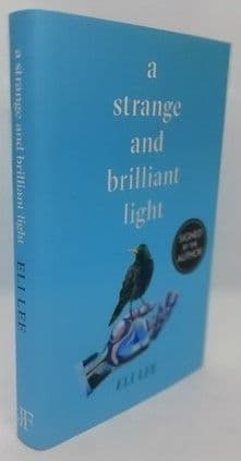 Eli Lee A STRANGE AND BRILLIANT LIGHT First Edition Signed
