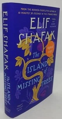 Elif Shafak THE ISLAND OF MISSING TREES First Edition Signed