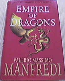 Empire of Dragons - Two Civilizations, One Destiny - By Valerio M. Manfredi